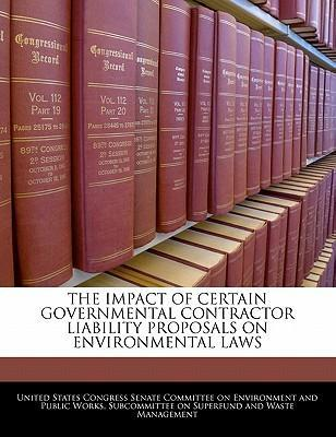 The Impact of Certain Governmental Contractor Liability Proposals on Environmental Laws