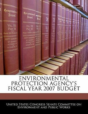Environmental Protection Agency's Fiscal Year 2007 Budget
