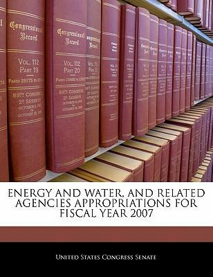 Energy and Water, and Related Agencies Appropriations for Fiscal Year 2007