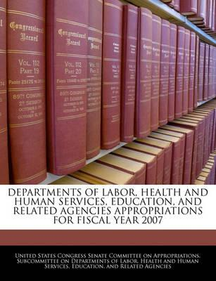 Departments of Labor, Health and Human Services, Education, and Related Agencies Appropriations for Fiscal Year 2007
