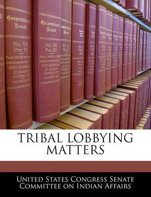 Tribal Lobbying Matters