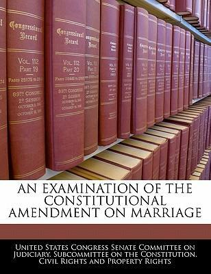 An Examination of the Constitutional Amendment on Marriage