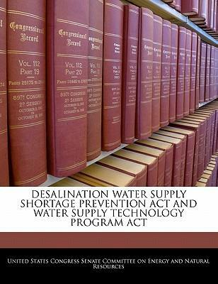 Desalination Water Supply Shortage Prevention ACT and Water Supply Technology Program ACT