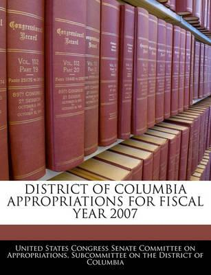 District of Columbia Appropriations for Fiscal Year 2007