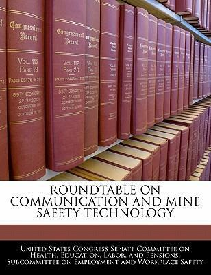 Roundtable on Communication and Mine Safety Technology