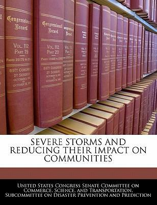 Severe Storms and Reducing Their Impact on Communities