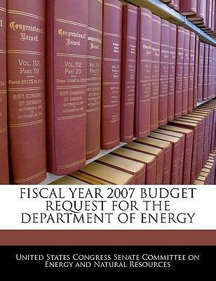 Fiscal Year 2007 Budget Request for the Department of Energy