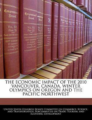 The Economic Impact of the 2010 Vancouver, Canada, Winter Olympics on Oregon and the Pacific Northwest