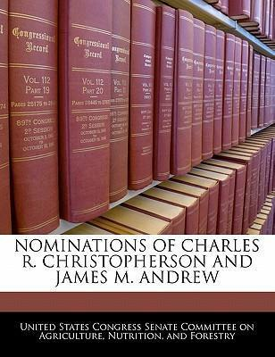 Nominations of Charles R. Christopherson and James M. Andrew