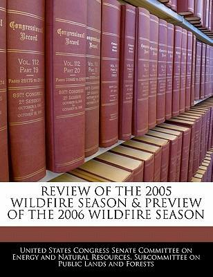 Review of the 2005 Wildfire Season & Preview of the 2006 Wildfire Season