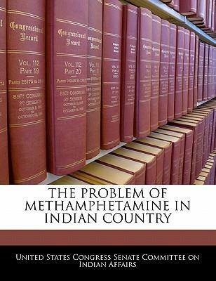 The Problem of Methamphetamine in Indian Country