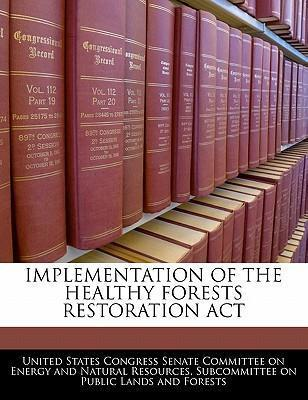 Implementation of the Healthy Forests Restoration ACT