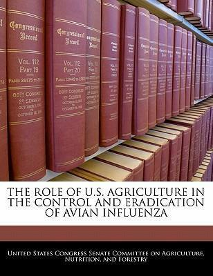 The Role of U.S. Agriculture in the Control and Eradication of Avian Influenza