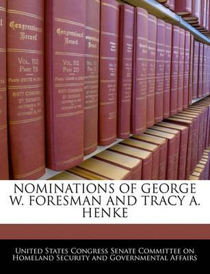 Nominations of George W. Foresman and Tracy A. Henke