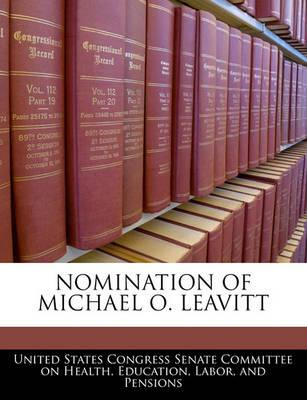 Nomination of Michael O. Leavitt