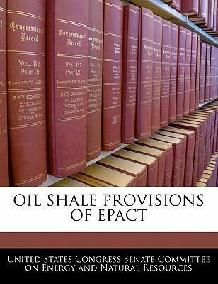 Oil Shale Provisions of Epact