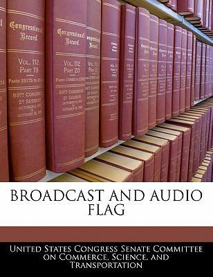 Broadcast and Audio Flag