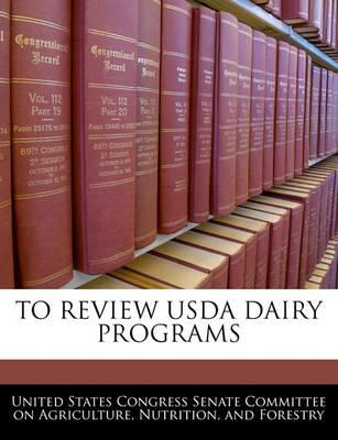 To Review USDA Dairy Programs