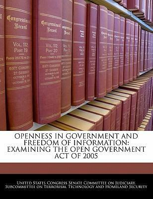 Openness in Government and Freedom of Information