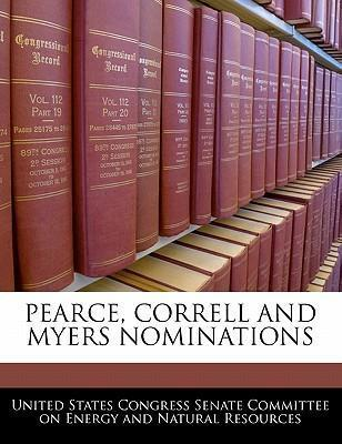 Pearce, Correll and Myers Nominations