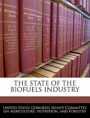 The State of the Biofuels Industry