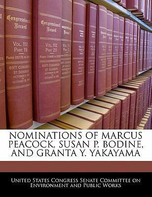 Nominations of Marcus Peacock, Susan P. Bodine, and Granta Y. Yakayama