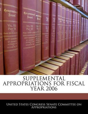 Supplemental Appropriations for Fiscal Year 2006