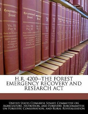 H.R. 4200--The Forest Emergency Recovery and Research ACT