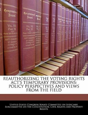 Reauthorizing the Voting Rights ACT's Temporary Provisions