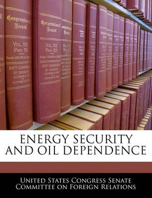 Energy Security and Oil Dependence