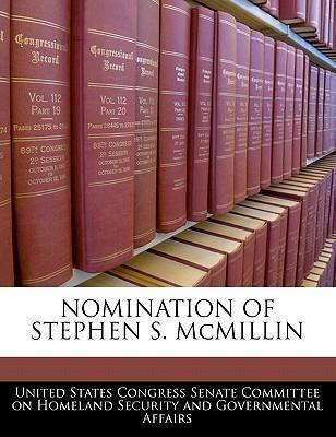 Nomination of Stephen S. McMillin