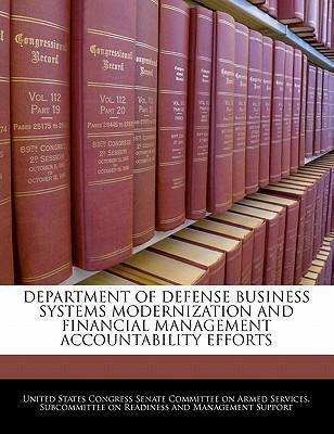 Department of Defense Business Systems Modernization and Financial Management Accountability Efforts