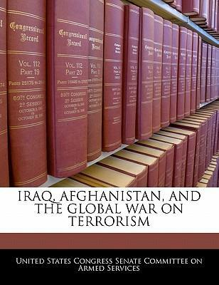 Iraq, Afghanistan, and the Global War on Terrorism