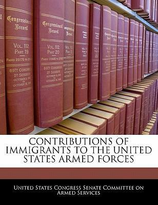 Contributions of Immigrants to the United States Armed Forces