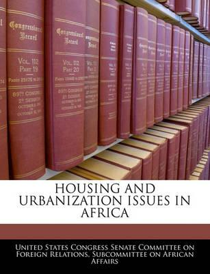 Housing and Urbanization Issues in Africa