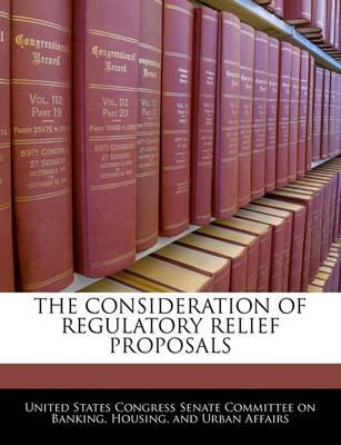 The Consideration of Regulatory Relief Proposals