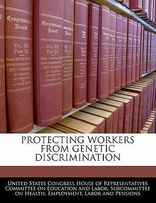 Protecting Workers from Genetic Discrimination
