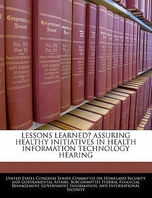 Lessons Learned? Assuring Healthy Initiatives in Health Information Technology Hearing