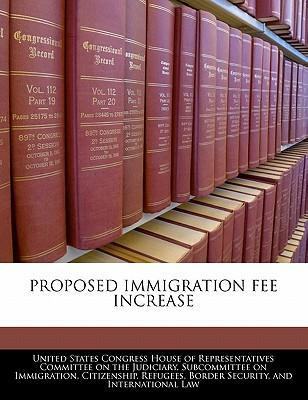 Proposed Immigration Fee Increase