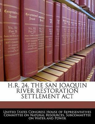H.R. 24, the San Joaquin River Restoration Settlement ACT