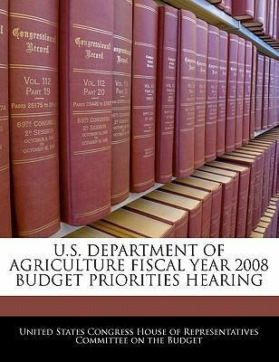 U.S. Department of Agriculture Fiscal Year 2008 Budget Priorities Hearing
