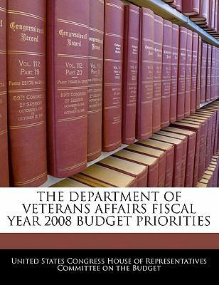 The Department of Veterans Affairs Fiscal Year 2008 Budget Priorities