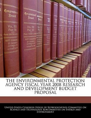 The Environmental Protection Agency Fiscal Year 2008 Research and Development Budget Proposal