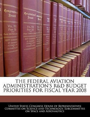 The Federal Aviation Administration's R&d Budget Priorities for Fiscal Year 2008