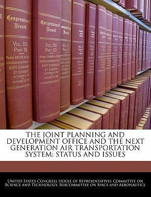 The Joint Planning and Development Office and the Next Generation Air Transportation System