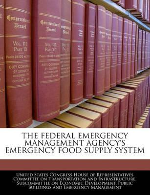 The Federal Emergency Management Agency's Emergency Food Supply System
