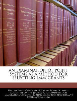 An Examination of Point Systems as a Method for Selecting Immigrants