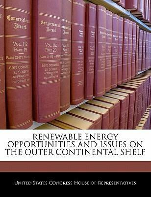 Renewable Energy Opportunities and Issues on the Outer Continental Shelf