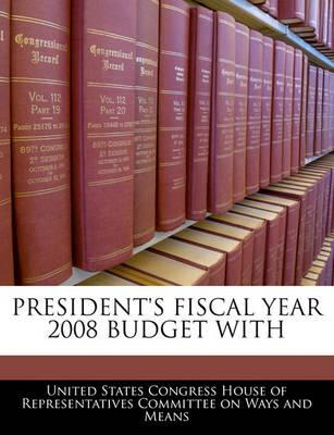 President's Fiscal Year 2008 Budget with