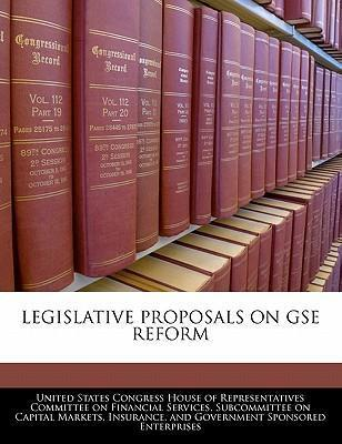 Legislative Proposals on Gse Reform